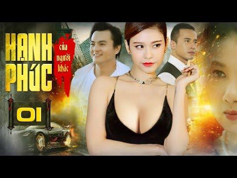 Phim Hay 2020 | HẠNH PHÚC CỦA NGƯỜI KHÁC- Tập 1 | Phim Việt Nam Hay Nhất 2020