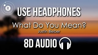 Justin Bieber - What Do You Mean? (8D AUDIO)