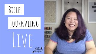 [Bible Journaling Live] Bible Journaling with Markers Facebook Live Replay