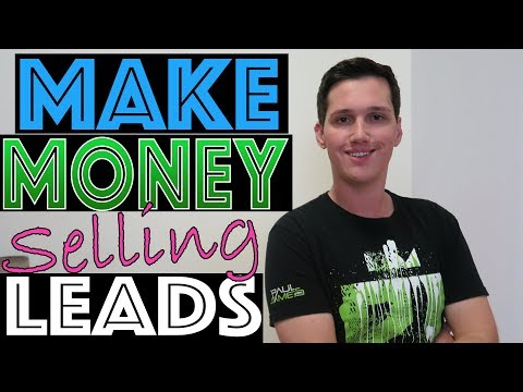 How To Make Money Selling Leads (Lead Generation Tips)