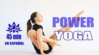 Power yoga para flexibilidad y fuerza 45 min | Clase completa Elena Malova