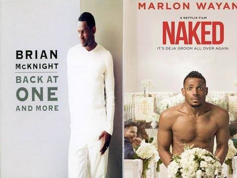 Back at one  Brian McKnight from NAKED Movie
