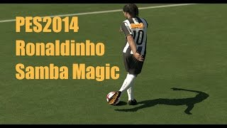 PES2014 HD ● Ronaldinho VOL2 ● Goals & Skills ● Samba Magic
