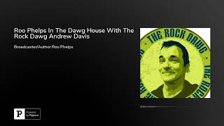 Roo Phelps In The Dawg House With The Rock Dawg Andrew Davis