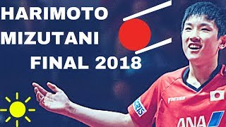HARIMOTO Tomokazu - MIZUTANI Jun INCREDIBLE FINAL @ JAPAN NATIONAL 2018 TABLE TENNIS