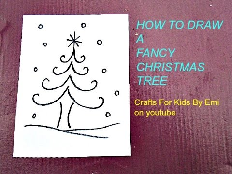 DRAWING - How to draw a fancy Christmas Tree, Crafts for ...