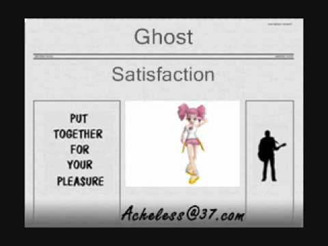 Ghost - Satisfaction
