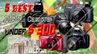 Video 5 Best Digital Camera under 300 in 2017 | Best Rated Cameras for Photography - Video download MP3, 3GP, MP4, WEBM, AVI, FLV Juli 2018