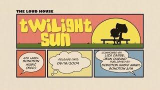 The Loud House Music: Twilight Sun A