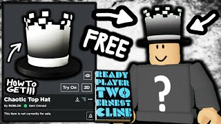HOW TO GET! Cha๐tic Top Hat! ROBLOX READY PLAYER TWO EVENT!
