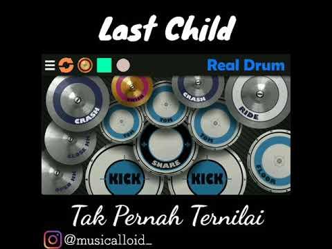 Last Child~Tak Pernah Ternilai (Real Drum Cover)