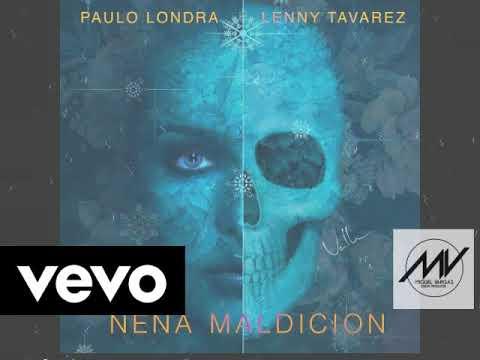 Paulo Londra Ft Lenny Tavarez - Nena Maldicion - Miguel Vargas Remix (LINK GRATIS)