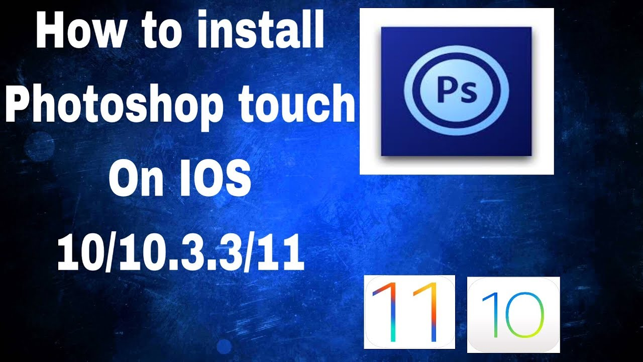 How to install photoshop touch on ios 10103311 2017 youtube how to install photoshop touch on ios 10103311 2017 ccuart Image collections