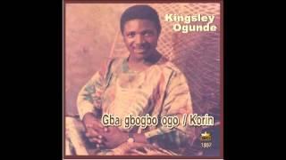 kingsley ogunde -  Gba gbogbo ogo & Korin