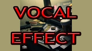 Vocal Effect Tutorial - HiiiPower Kendrick Lamar (FL Studio 11 / 12)