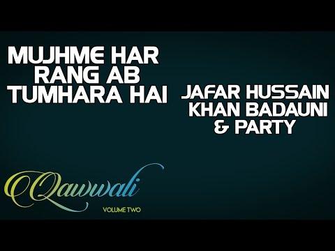 Mujhme Har Rang Ab Tumhara Hai - Jafar Hussain khan Badauni & Party (Album: Qawwali-Vol 2)