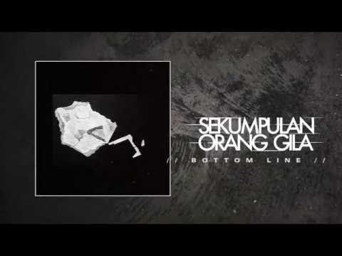 Sekumpulan Orang Gila - Bottom Line (feat. Danny Supit)