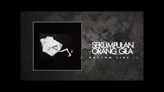 Sekumpulan Orang Gila Bottom Line feat. Danny Supit.mp3