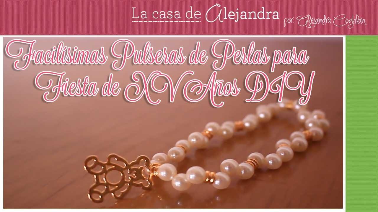 939faa3ed398 Facilísimas Pulseras de Perlas para Fiesta de XV Años DIY Alejandra Coghlan