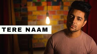 Tere Naam Sad Unplugged Cover by Siddharth Slathia Mp3 Song Download