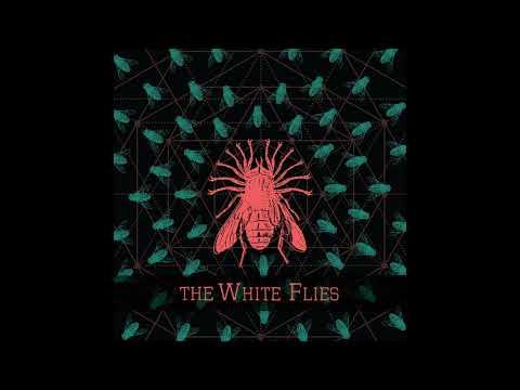 The White Flies - The White Flies (Full Album)