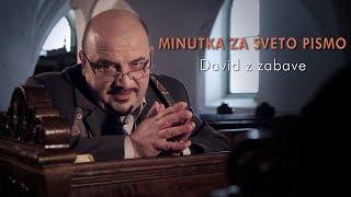 Minutka za Sveto pismo: David z zabave