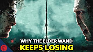 Why Does The Elder Wand Keep Losing? [Harry Potter Theory]