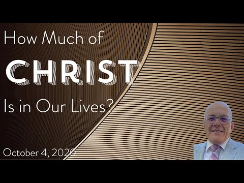 How Much of Christ Is in Our Lives?