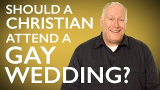 2 questions: Should Christians attend gay weddings? How can Christians reach out to gay relatives?