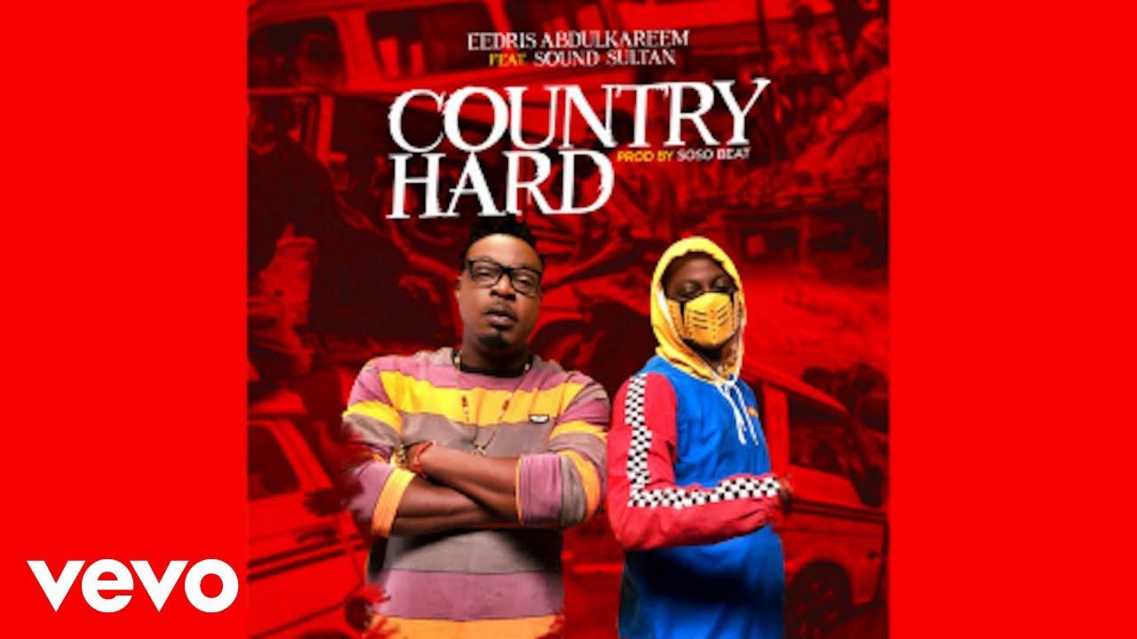 Download Eedris Abdulkareem - Country Hard ft. Sound Sultan