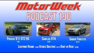 MW Podcast #190 - 911 GT2 RS, Cadillac XT4, & Subaru Forester (audio)