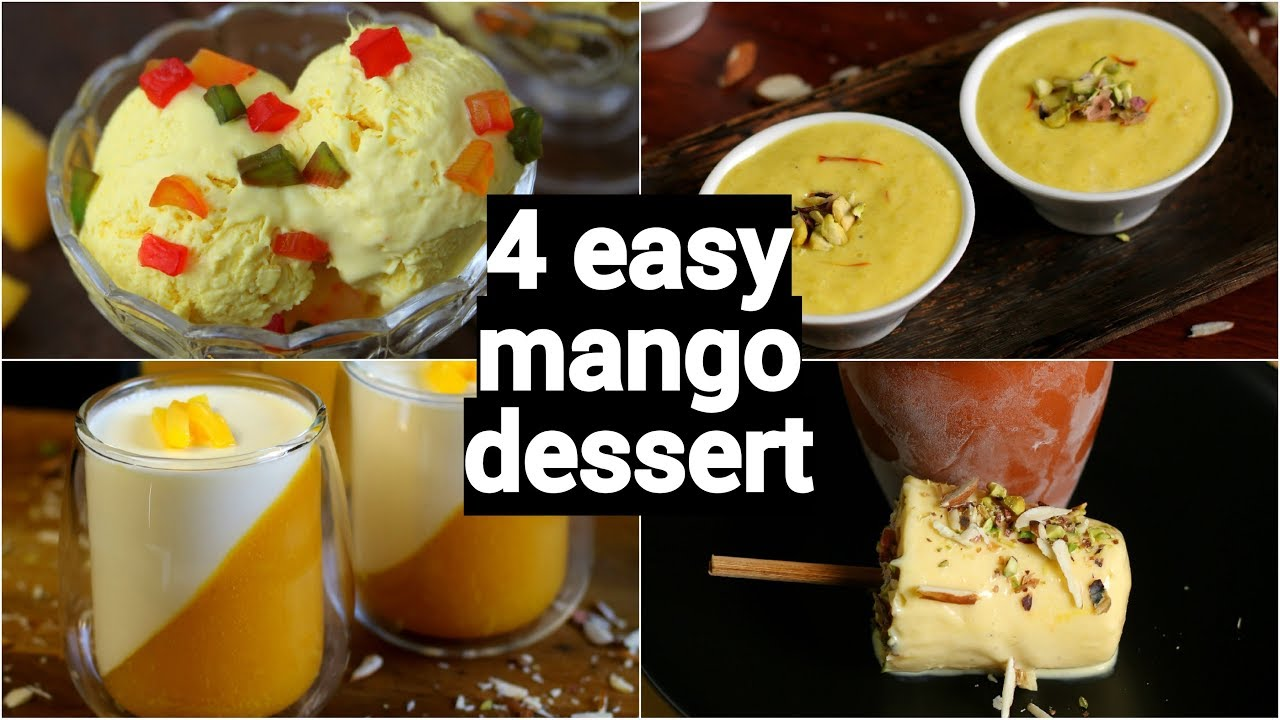 4 Easy Mango Dessert Recipes Mango Summer Dessert Ideas Mango Recipes Youtube
