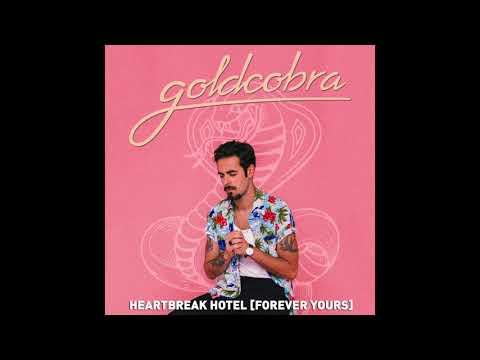 Goldcobra - Heartbreak Hotel [Forever Yours] (Audio)