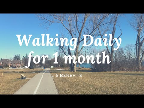 Walking daily for one month 5 Benefits
