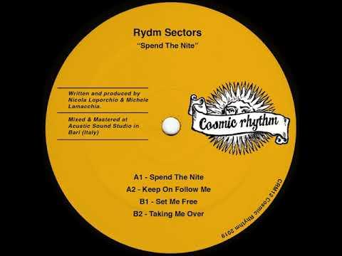 Rydm Sectors - Spend The Nite [Cosmic Rhythm] Mp3