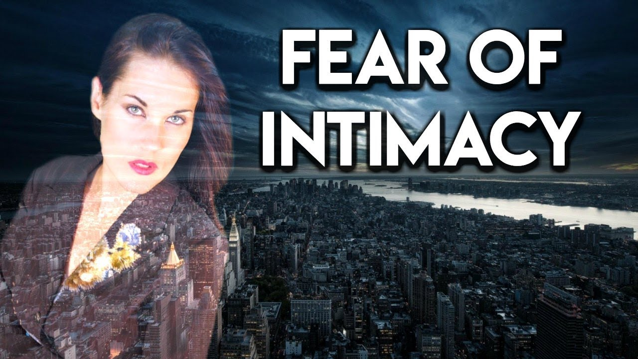 How to get over the fear of intimacy