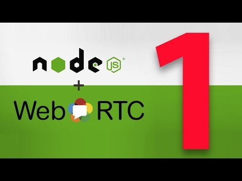 Buổi 1: BUILD WEB STREAM AUDIO & VIDEO VỚI WEBRTC + NODEJS S