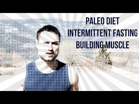 Paleo diet, Intermittent Fasting And Building Muscle