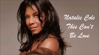 Watch Natalie Cole This Cant Be Love video