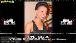 Alaine - Rub A Dub [Fuss Cuss Riddim] June 2013