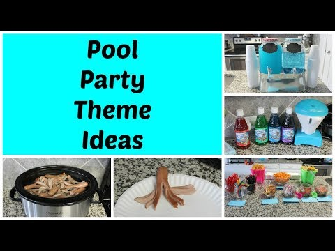 Pool Party Theme Ideas - End of the School Year Celebration