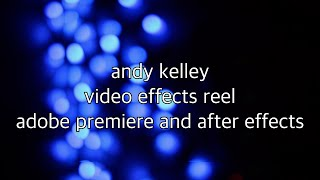 Andy Kelley | Video Effects Reel | 2021