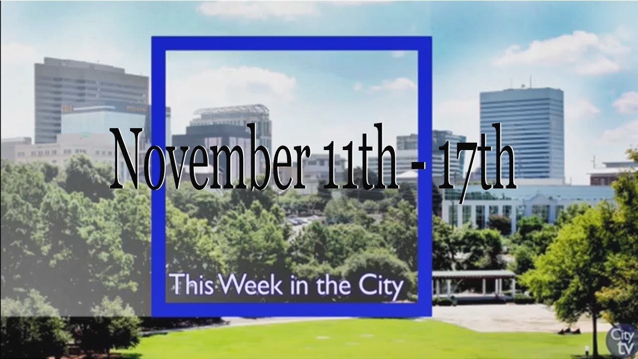 This Week in the City | November 11th - 17th