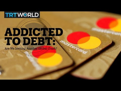 ADDICTED TO DEBT: Are we inviting another global crash?