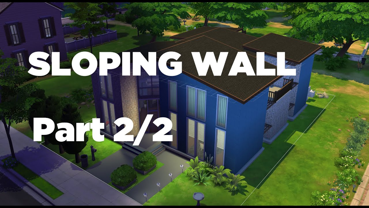 The Sims 4 House Building Sloping Wall Part 2 2 Youtube