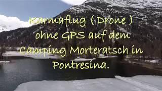 Drone ohne GPS underwegs auf dem Camping Morteratsch Pontresina