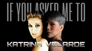 KATRINA VELARDE - If You Asked Me To