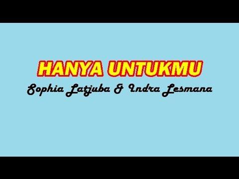 HANYA UNTUKMU - Sophia Latjuba & Indra Lesmana (Lagu + Lyric)