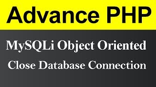 Close Database Connection MySQLi Object Oriented in PHP (Hindi)