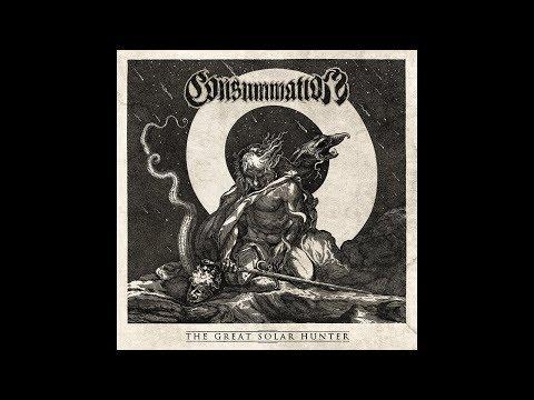 Consummation - The Great Solar Hunter (Full Album)